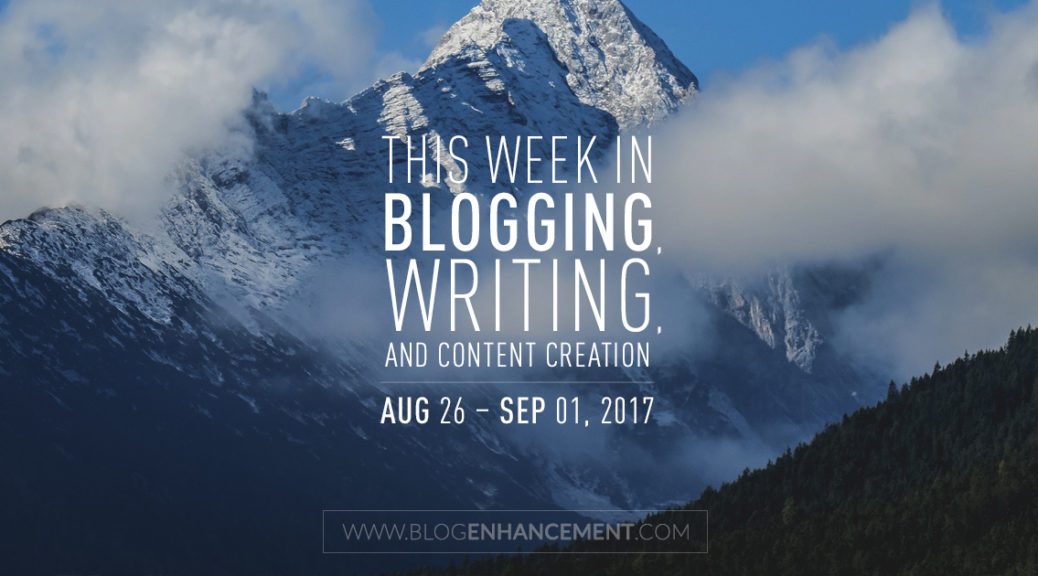 This week in blogging, writing, and content creation: Aug 26 – Sep 1, 2018
