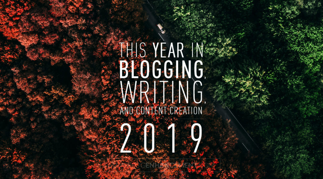 A Year in Review: 2019 in Blogging, Writing, and Content Creation