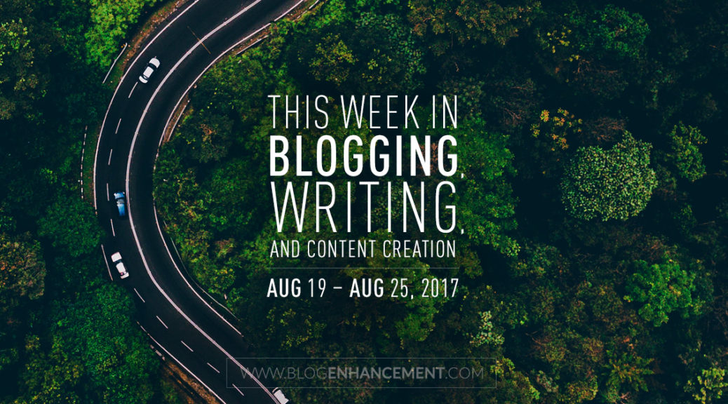 This week in blogging, writing, and content creation: Aug 19 – Aug 25, 2018
